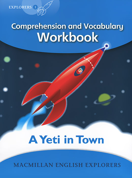 A Yeti in Town: Comprehension and Vocabulary Workbook: Explorers: Level 3 a scandal in bohemia level 3