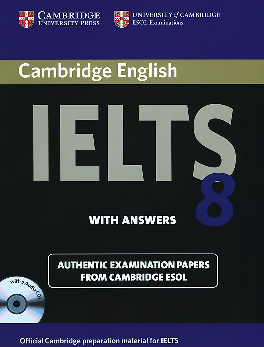 Cambridge IELTS 8: Examination Papers from University of Cambridge ESOL Examinations (+ CD-ROM) cambridge key english test 3 examination papers from university of cambridge esol examinations
