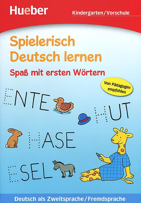 Spielerisch Deutsch Lernen: Spass MIT Ersten Wortern einfach deutsch lernen das abc