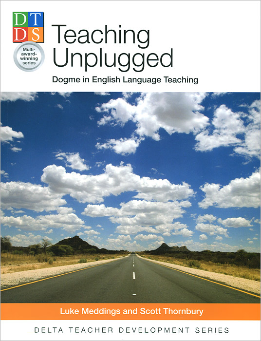 Teaching Unplugged: Dogme in English Language Teaching a new perspective on the evaluation of elt materials