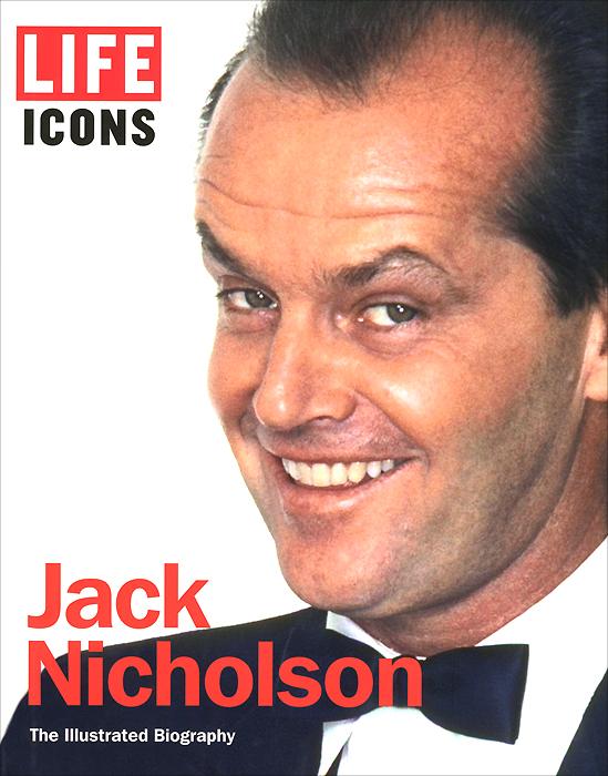 LIFE Icons: Jack Nicholson: The Illustrated Biography напильник united states nicholson nicholson 10 06034