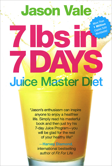 7 lbs in 7 Days: Juice Master Diet michelle schoffro cook the 4–week ultimate body detox plan