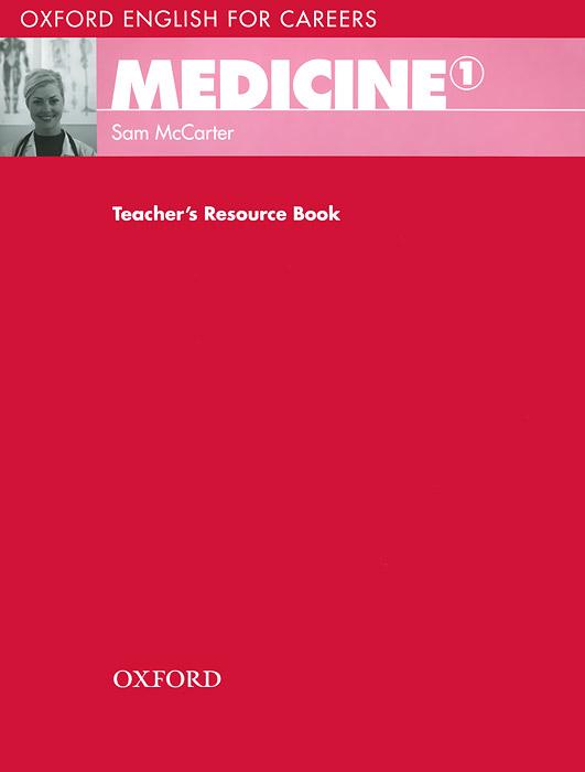 Oxford English for Careers: Medicine 1: Teacher's Resource Book недорого