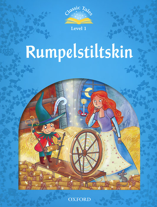 Rumpelstiltskin: Classic Tales: Level 1 an illustrated guide to cocktails 50 classic cocktail recipes tips and tales