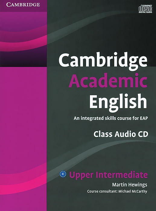 Cambridge Academic English: B2 Upper Intermediate: An Integrated Skills Course for EAP (аудиокурс на CD) new english file upper intermediate students book six level general english course for adults