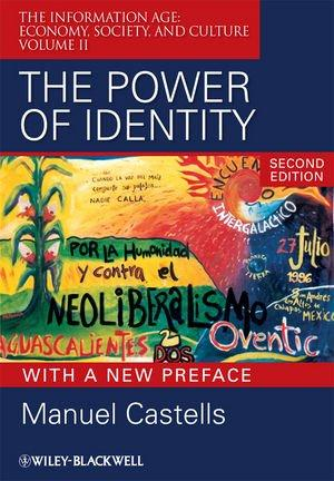 The Power of Identity: The Information Age: Economy, Society, and Culture Volume II globalization and world society