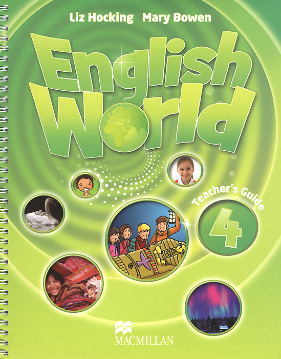 English World: Level 4: Teacher's Guide татьяна олива моралес the comparative typology of spanish and english texts story and anecdotes for reading translating and retelling in spanish and english adapted by © linguistic rescue method level a1 a2