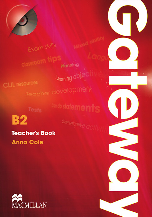 Gateway B2: Teacher's Book (+ CD-ROM) н в тучина a way to success english for university students year 2 student's book