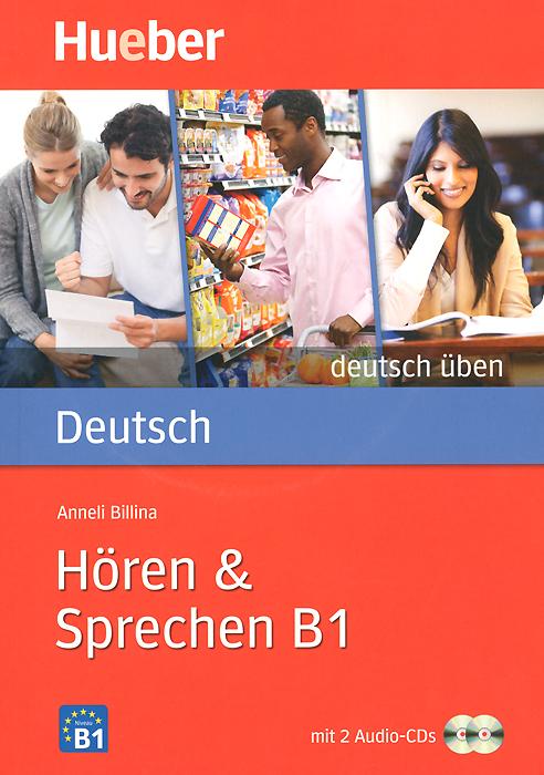 Deutsch Uben B1: Horen & Sprechen (+ 2 CD-ROM) beste freunde b1 1 arbeitsbuch mit audio cd