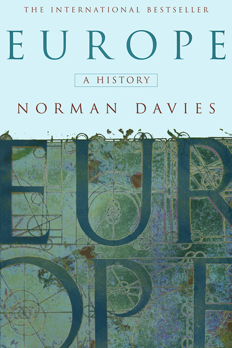 Europe: A History a history of the laws of war volume 3