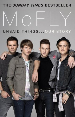 McFly: Unsaid Things . . . Our Story seeing things as they are