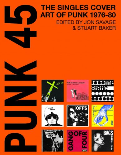 Punk 45: Original Punk Rock Singles Cover Art outside the lines lost photographs of punk and new wave s most iconic albums