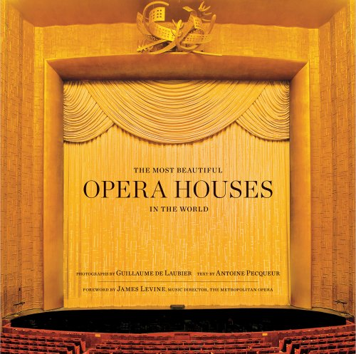 The Most Beautiful Opera Houses in the World the first trance opera of the world