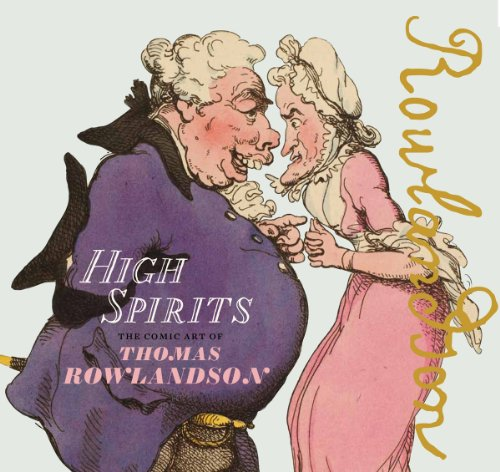 High Spirits: The Comic Art of Thomas Rowlandson
