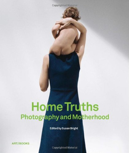 Home Truths: Photography and Motherhood carucci carucci ca2214bk rg