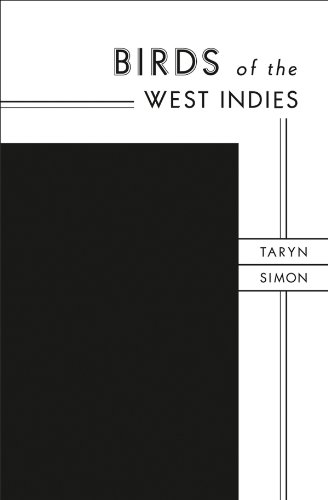 Taryn Simon: Birds of the West Indies bryan edwards the history civil and commercial of the british west indies vol 1