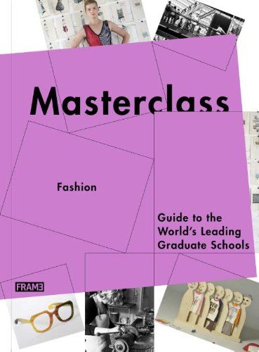 Masterclass: Fashion Design: Guide to the World's Leading Schools