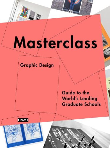 Masterclass: Graphic Design: Guide to the World's Leading Graduate Schools the graphic designer s guide to portfolio design