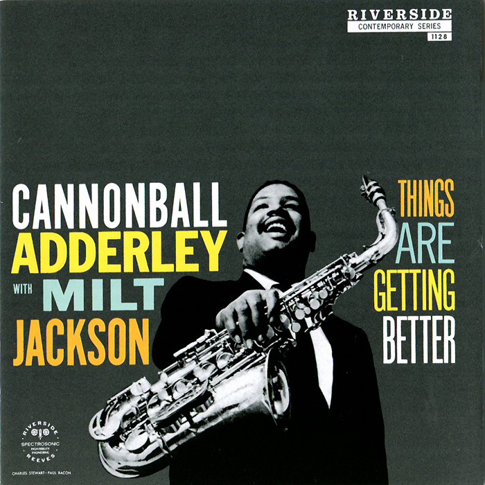 Cannonball Adderley With Milt Jackson. Things Are Getting Better