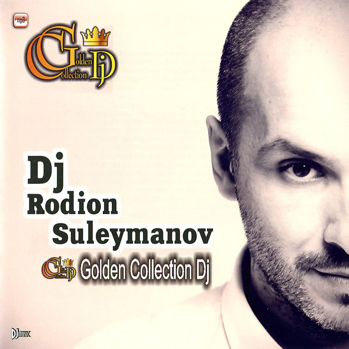 Zakazat.ru Dj Rodion Suleymanov. Golden Collection Dj (mp3)