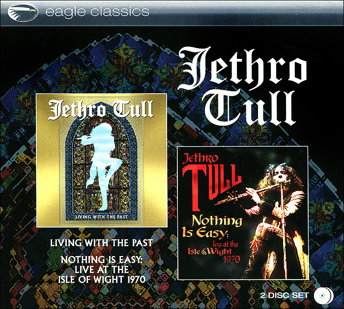 Jethro Tull Jethro Tull. Living With The Past / Nothing Is Easy. Living At The Isle Of Wight 1970 (2 CD) jethro tull jethro tull live at carnegie hall 1970 2 lp