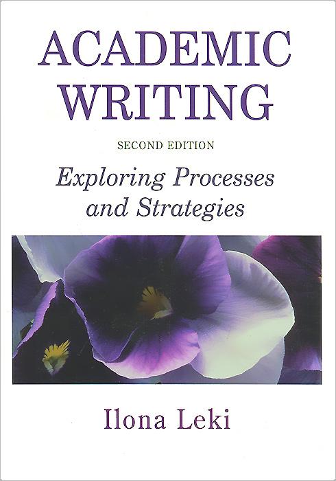 Academic Writing: Exploring Processes and Strategies