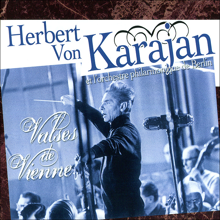 Герберт Караян Herbert Von Karajan. Les Valses De Vienne verdi herbert von karajan messa da requiem