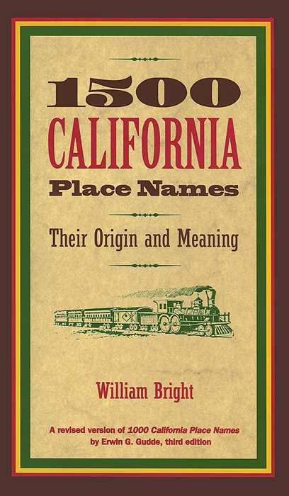 1500 California Place Names: Their Origins and Meaning