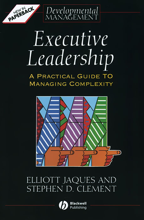 Executive Leadership: A Practical Guide to Managing Complexity executive s guide to the wireless workforce