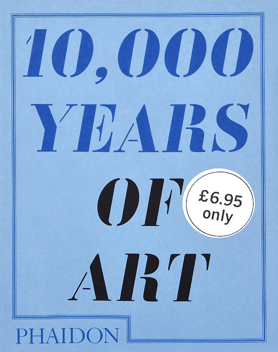 10,000 Years of Art paul wood western art and the wider world