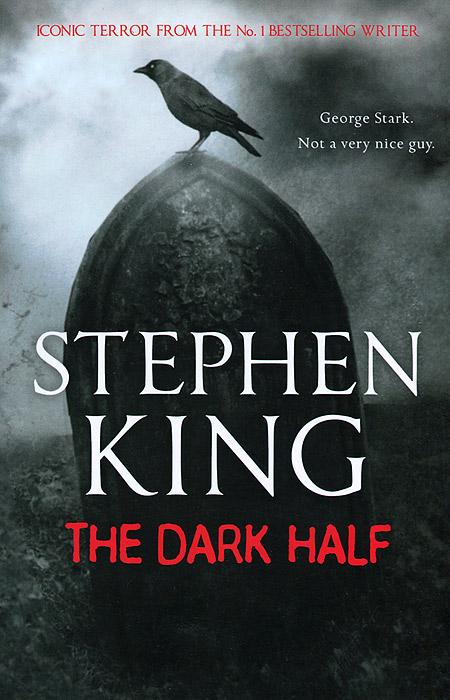 The Dark Half george e the edge of the shadows