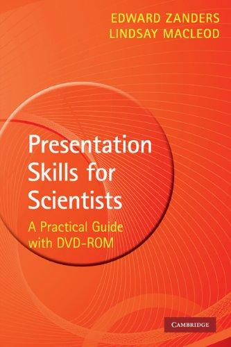 Presentation Skills for Scientists with DVD-ROM: A Practical Guide