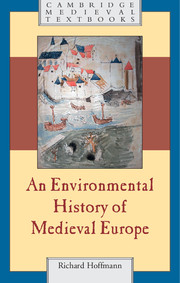 An Environmental History of Medieval Europe medieval world