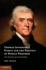 Thomas Jefferson's Ethics and the Politics of Human Progress hans joas g h mead – a contemporary re–examination of his thought