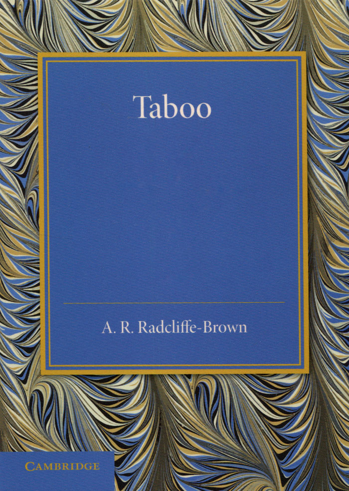 Taboo: The Frazer Lecture 1939 breaching the guilt taboo