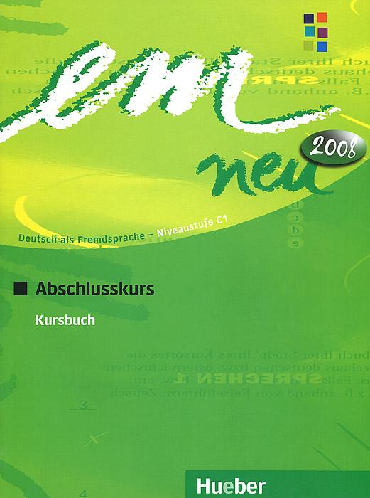 Em neu 2008: Abschlusskurs: Kursbuch em neu abschlusskurs arbeitsbuch cd rom
