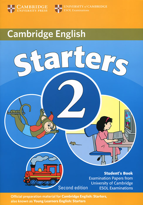 Cambridge: Young Learners English Tests: Starters 2: Student's Book: Examination Papers from the University of Cambridge cambridge english ielts 8 examination papers from university of cambridge esol examinations with answers 2cd