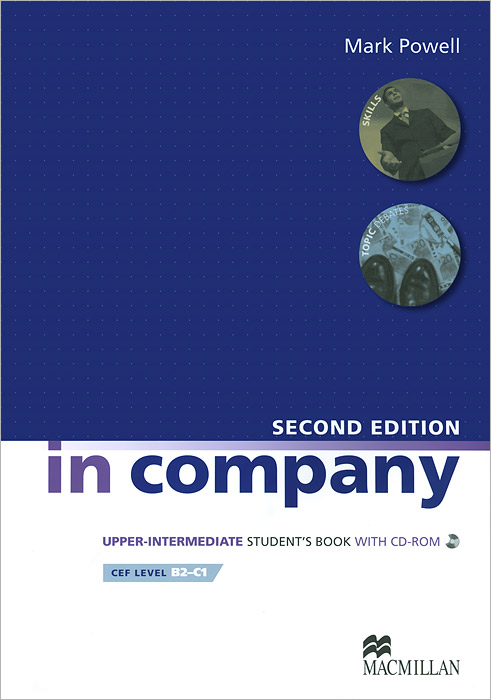 In Company Upper Intermediate: Student Book (+ CD-ROM) powell m in company upper intermediate 2nd edition student book cd rom cef liver в2 с1