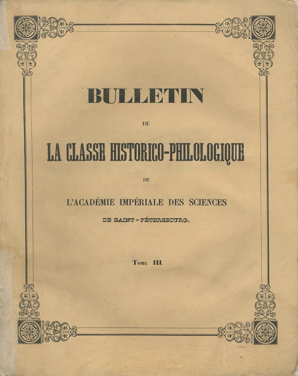 Bulletin de La Classe Historico-Philologique de L'Academie imperiale des Sciences. Tome III, 1847