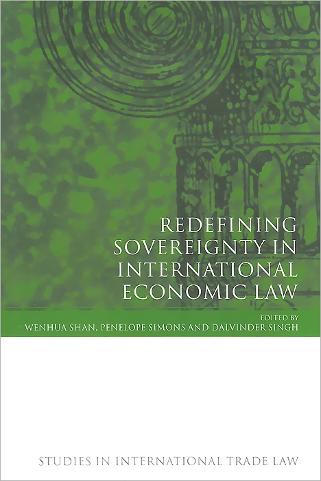 Redefining Sovereignty in International Economic Law chinese outward investment and the state the oli paradigm perspective