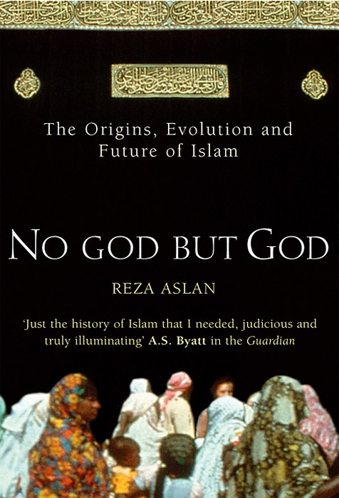 No God But God: The Origins, Evolution, and Future of Islam islam and the west are partners