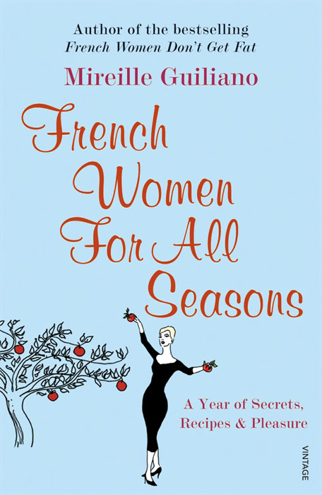 French Women for All Seasons: A Year of Secrets, Recipes, and Pleasure secrets of fat free cooking