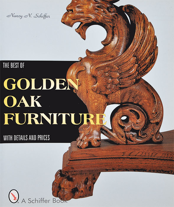The Best of Golden Oak Furniture: With Details and Prices selected stories from the 19th century