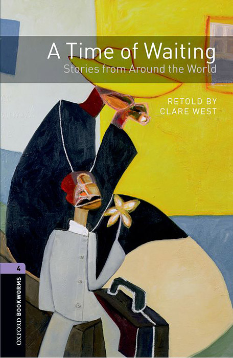 A Time of Waiting: Stories from Around the World: Stage 4 (+ 2 CD-ROM) verne j around the world in 80 days reader книга для чтения