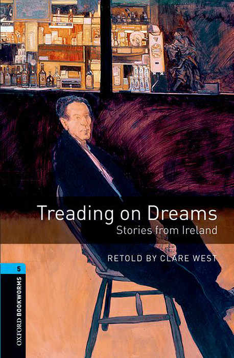 Treading on Dreams: Stories from Ireland: Stage 5 byrne