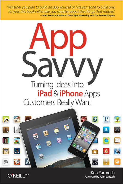 App Savvy: Turning Ideas into iPhone and iPad Apps Customers Really Want