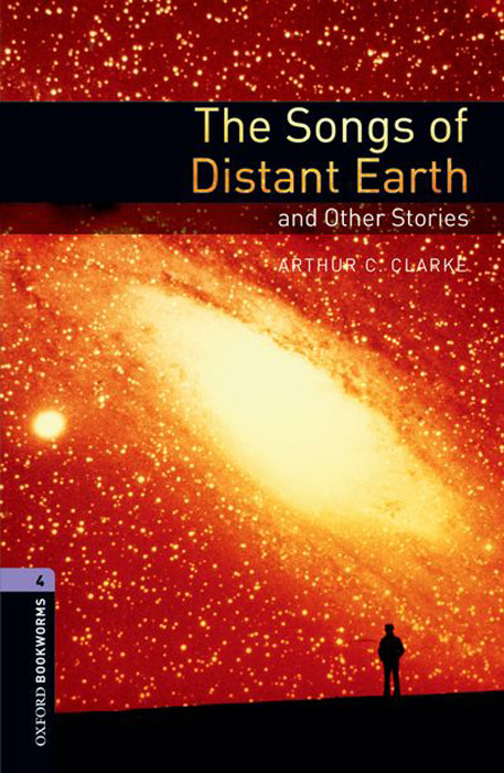 The Songs of Distant Earth and Other Stories: Level 4 the earth and sky of jacques dorme