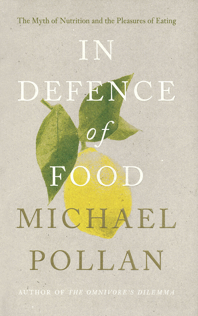 In Defence of Food: The Myth of Nutrition and the Pleasures of Eating i gontzea gontzea nutrition and anti–infectious defence
