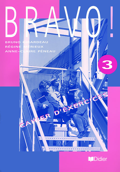Bravo! 3: Cahier d'exercices le kiosque 1 cahier