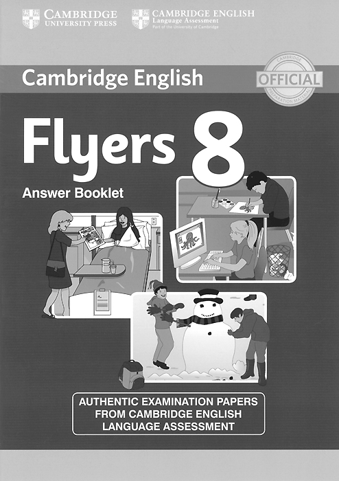 Cambridge English: Flyers 8: Answer Booklet cambridge english young learners 9 flyers answer booklet
